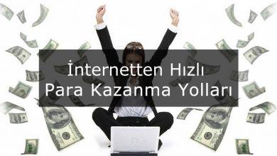Photo of İnternetten Hızlı Para Kazanma Yolları