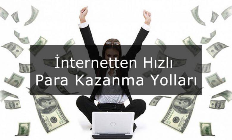 İnternetten Hızlı Para Kazanma Yolları