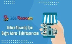 Photo of Online Alışveriş İçin Doğru Adres; Liderbazar.com